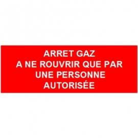 Arrêt gaz à ne rouvrir que par une personne autorisée