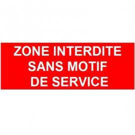 Zone interdite sans motif de service
