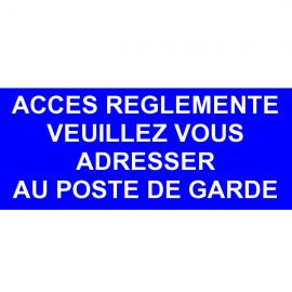 Acces reglementé veuillez-vous présenter au poste de garde