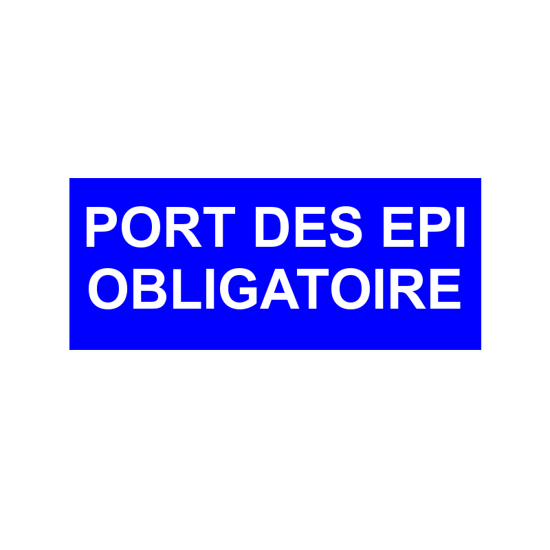 Port des epi obligatoire - Port de couche obligatoire ...