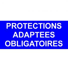 Protections adaptées obligatoires