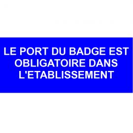 Le port du badge est obligatoire dans l'établissement
