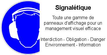 Signalétique : Toute un egamme affichage et de panneaux pour un management visuel efficace